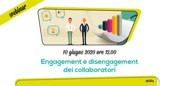 Webinar skilla: engagement e disengagement dei collaboratori