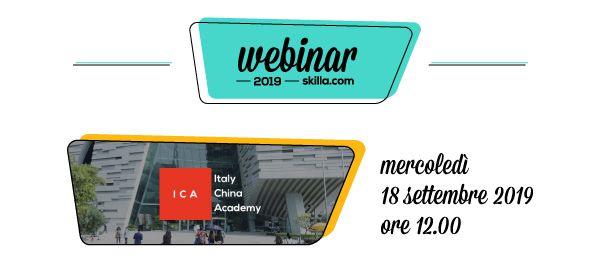 Webinar skilla: Italy China Academy - Lavorare e comunicare con il mondo cinese